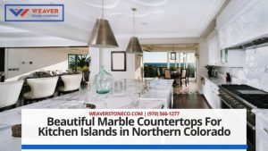 Beautiful Marble Countertops For Kitchen Islands in Northern Colorado